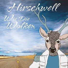 HIRSCHWELL - WIE DIE WOLKEN